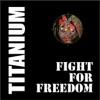 Fight for Freedom - EP, Titanium