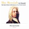Handel: Messiah - Pieter Jan Leusink, Bach Choir & Orchestra of the Netherlands