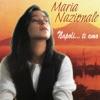 Napoli… Ti Amo, Maria Nazionale