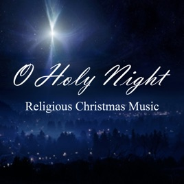 O Holy Night - Religious Christmas Music by Religious Christmas ...