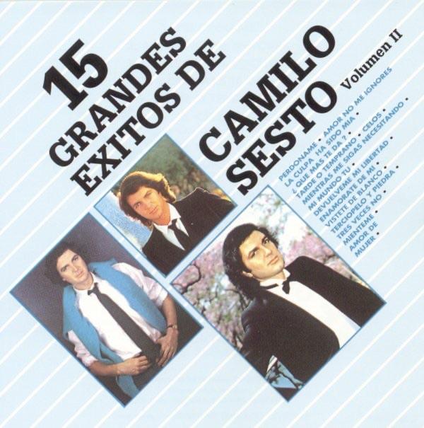15 Grandes Exitos De Camilo Sesto Vol Ii By Camilo Sesto