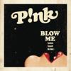 P!nk - Blow Me (One Last Kiss) artwork