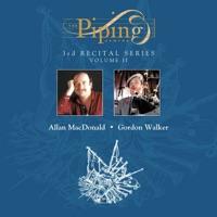 The Piping Centre 1998 Recital Series, Vol. 2 by Allan Macdonald & Gordon Walker on Apple Music