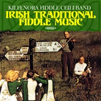 Irish Traditional Fiddle Music (Remastered) by Kilfenora Fiddle Ceili Band on Apple Music
