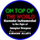 Download Karaoke All Hits - On Top of the World (In the Style of the Imagine Dragons) [Karaoke Intrumental Version]