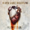 Aggressor - Single, Black Light Discipline