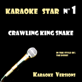 Crawling King Snake (In the Style of the Doors) [Karaoke Version]