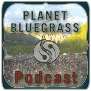 Planet Bluegrass Podcast
