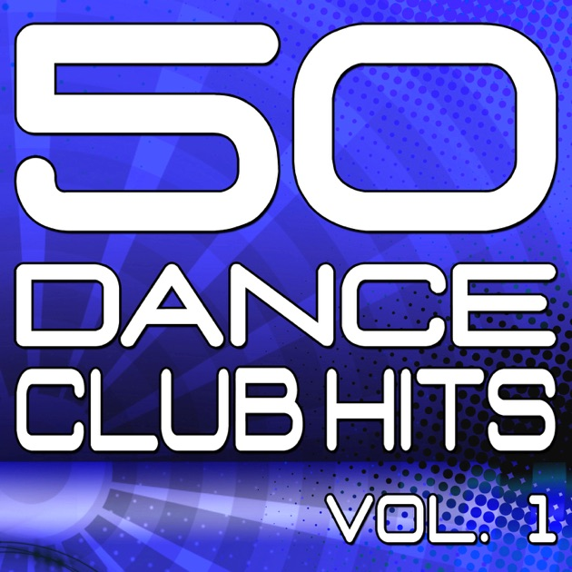50 dance club hits vol 1 the best dance house electro for Top 50 house songs