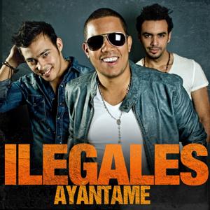 Ilegales - Ayantame feat. El potro Álvarez
