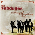 The Subdudes - Work Clothes