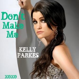Kelly Parkes - Don't Make Me - Line Dance Music