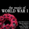 The Music of World War I, John McCormack, Murray Johnson & Nora Bayes