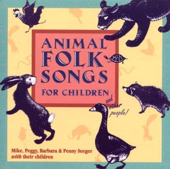 Animal Folk Songs for Children and Other People! by Peggy Seeger And Mike Seeger