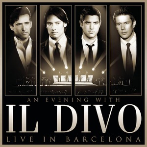 An Evening With Il Divo: Live In Barcelona Mp3 Download