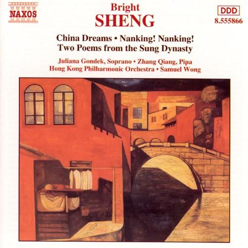 Samuel Wong & Hong Kong Philharmonic Orchestra - Sheng: China Dreams - Nanking! Nanking! - Two Poems from the Sung Dynasty