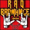 Hi Im Rawn - Rad Bromance (lady Gaga Bad Romance Parody)