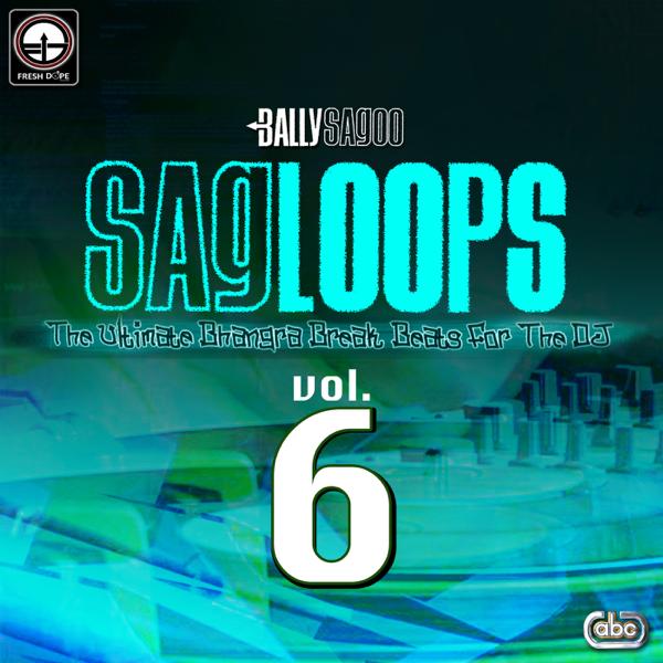 Sagloops Volume 6 - The Ultimate Bhangra Break Beats For the DJ by Bally  Sagoo