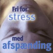 Fri for Stress med Afspænding