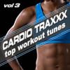 Cardio Traxxx Vol. 3 - Top Workout Tunes (128-132 BPM 20 Tracks With Non-Stop Workout Mix) - Cardio Crew