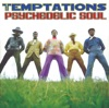 Psychedelic Soul, The Temptations