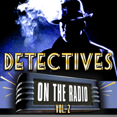 Detectives On the Radio Vol. 2