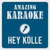 Hey Kölle, du bes a Jeföhl (Karaoke Version) [Originally Performed By Höhner]