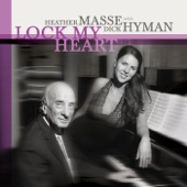 Heather Masse & Dick Hyman - Bewitched, Bothered and Bewildered