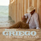 Danny Griego - The Coast Is Clear