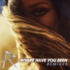 Where Have You Been? (Remixes), Rihanna