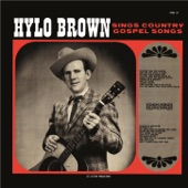 Hylo Brown & The Timberliners - Just A Closer Walk With Thee