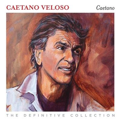 Caetano Veloso - The Definitive Collection - Caetano Veloso