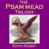 The Psammead Trilogy: Five Children and It, The Phoenix and the Carpet, The Story of the Amulet (Unabridged)