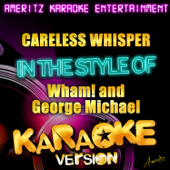 Careless Whisper (In the Style of Wham! & George Michael) [Karaoke Version]