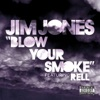Blow Your Smoke (feat. Rell) - Single