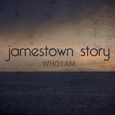 Who I Am - Single - Jamestown Story