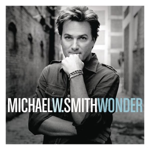 Michael W. Smith - Welcome Home