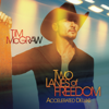 Two Lanes of Freedom (Accelerated Deluxe Version) - Tim McGraw