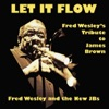 Let It Flow: Fred Wesley's Tribute to James Brown