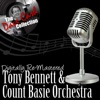 Digitally Re-Mastered Tony & The Count - The Dave Cash Collection, Tony Bennett & The Count Basie Orchestra