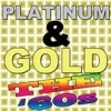 Platinum & Gold The '60s