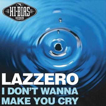 Lazzero - Make You Cry