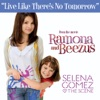 Live Like There s No Tomorrow From Ramona and Beezus Single