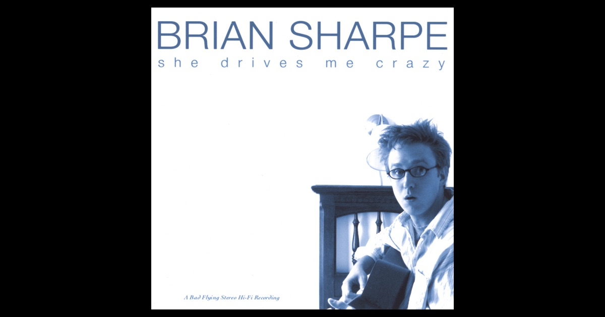 She Drives Me Crazy by Brian Sharpe on Apple Music