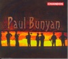 Britten: Paul Bunyan, Chorus of the Royal Opera House, Covent Garden, Orchestra of the Royal Opera House, Covent Garden & Richard Hickox