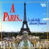 Le Più Belle Canzoni Francesi - a Paris …