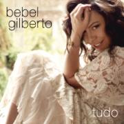 Tudo - Bebel Gilberto - Bebel Gilberto