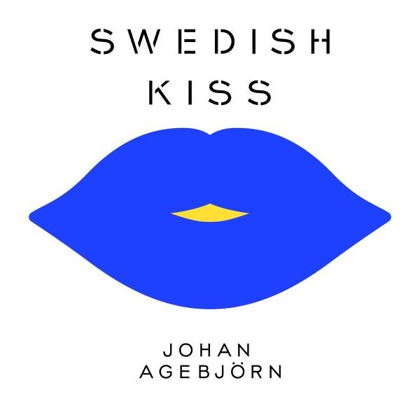 Swedish Kiss (feat. Bjarne Melgaard) [Johan Agebjörn Remix of Russian Kiss] - Single