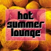 Hot Summer Lounge (the Best Chillout Lounge Tunes For the Summer)
