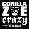 Crazy (feat. Gucci Mane) - Single, Gorilla Zoe